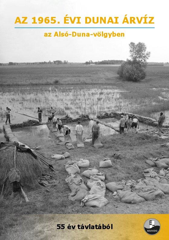 Az 1965.évi dunai árvíz az Alsó-Duna-völgyben 55 év távlatából